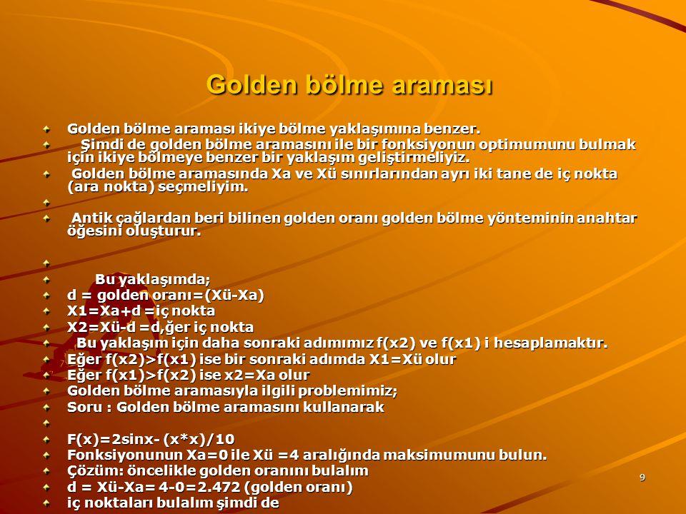 Golden bölme araması Golden bölme araması ikiye bölme yaklaşımına benzer.