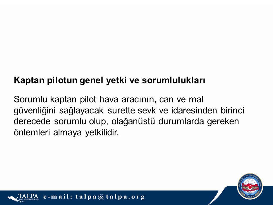Kaptan pilotun genel yetki ve sorumlulukları
