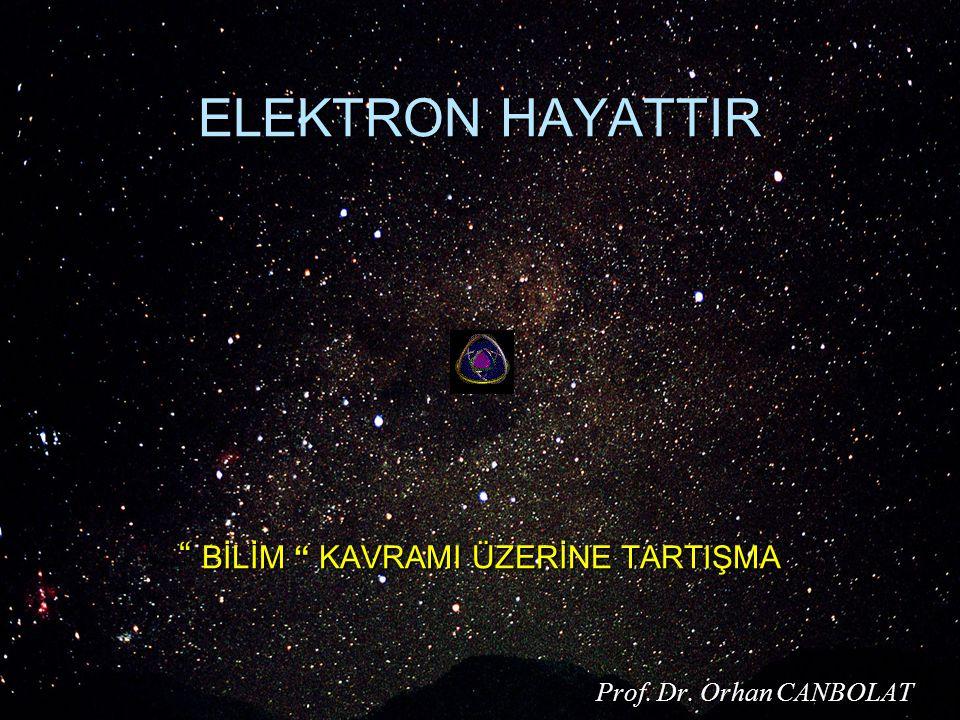 ELEKTRON HAYATTIR BİLİM KAVRAMI ÜZERİNE TARTIŞMA