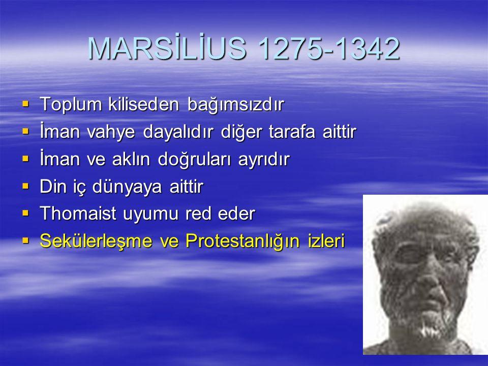 MARSİLİUS 1275-1342 Toplum kiliseden bağımsızdır