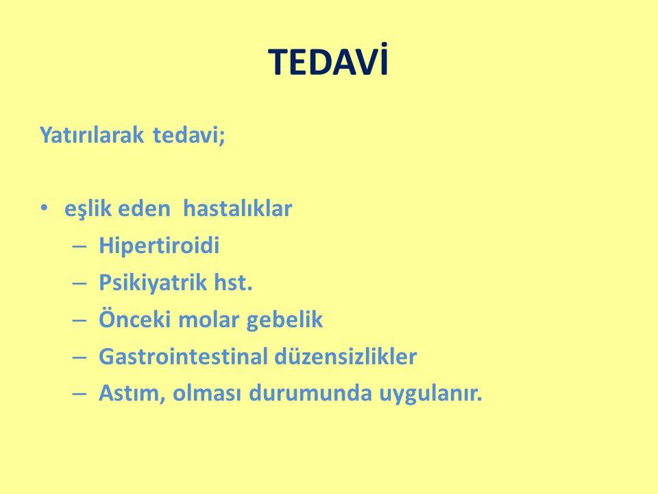 TEDAVİ Yatırılarak tedavi; eşlik eden hastalıklar Hipertiroidi