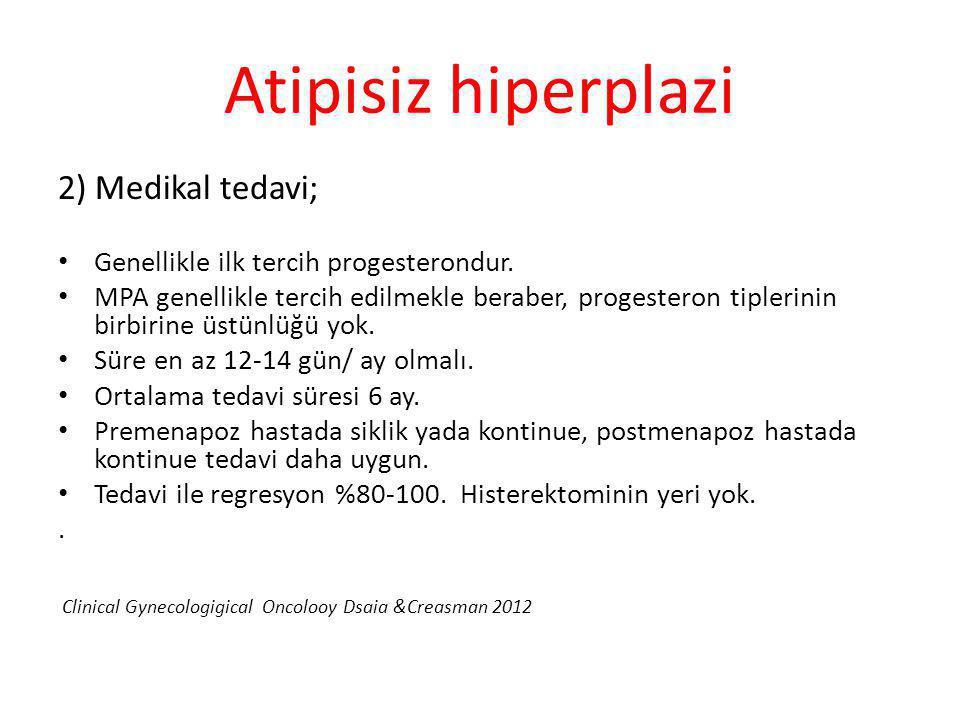 Atipisiz hiperplazi 2) Medikal tedavi;