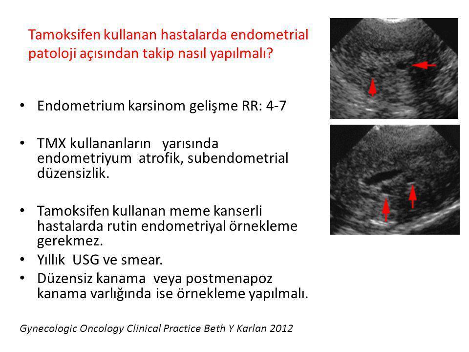 Endometrium karsinom gelişme RR: 4-7