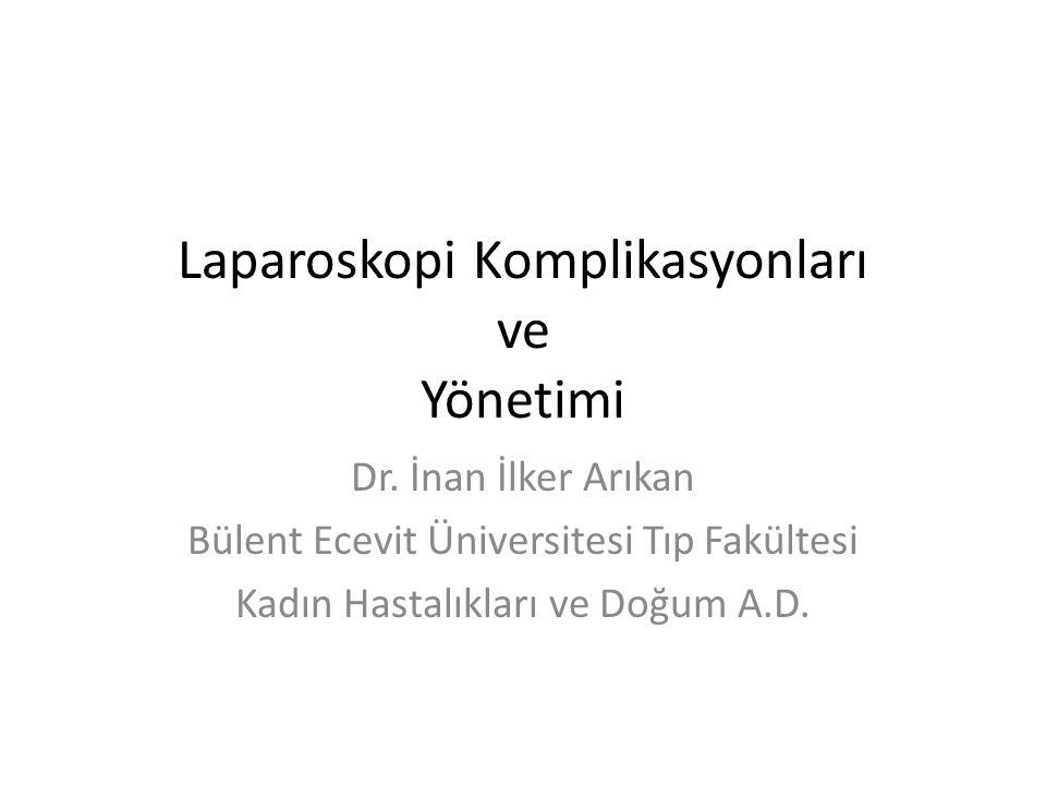 Laparoskopi Komplikasyonları ve Yönetimi