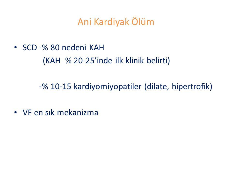 Ani Kardiyak Ölüm SCD -% 80 nedeni KAH