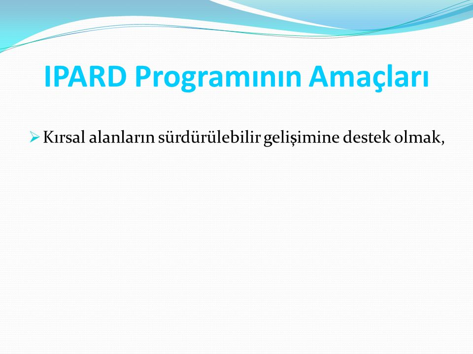 IPARD Programının Amaçları