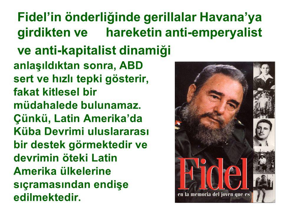 Fidel'in önderliğinde gerillalar Havana'ya girdikten ve