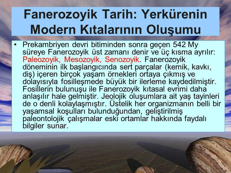 Fanerozoyik Tarih: Yerkürenin Modern Kıtalarının Oluşumu