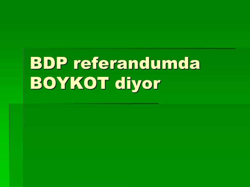 BDP referandumda BOYKOT diyor