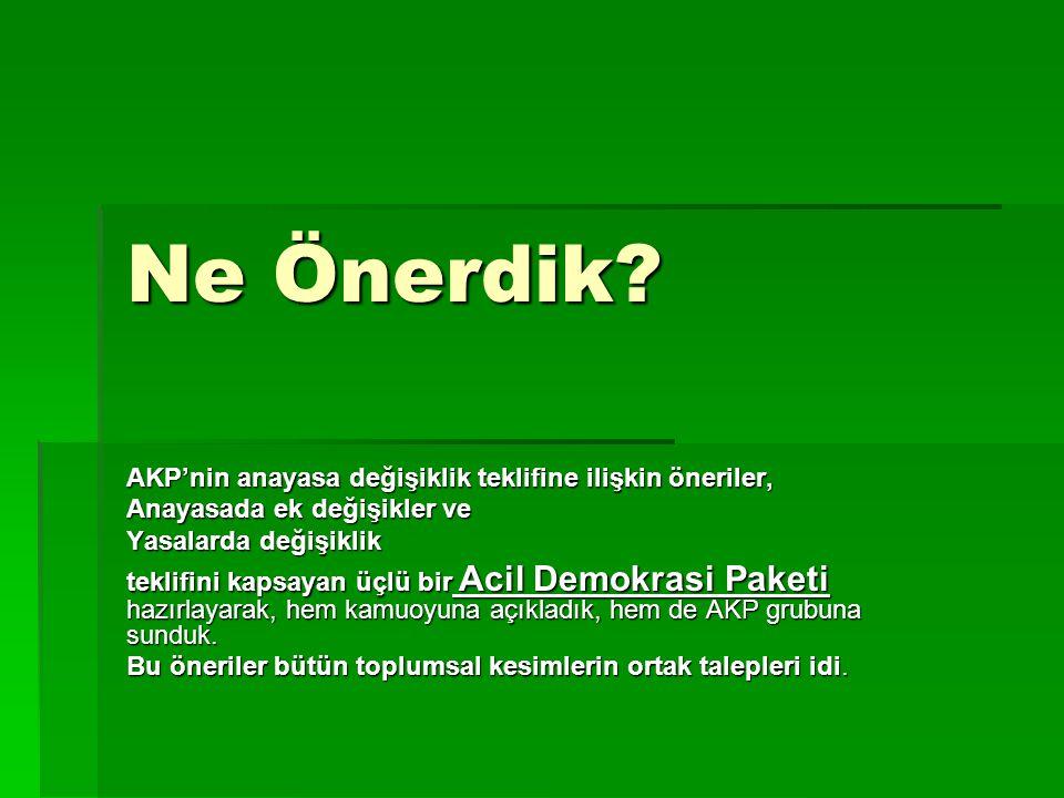 Ne Önerdik AKP'nin anayasa değişiklik teklifine ilişkin öneriler,