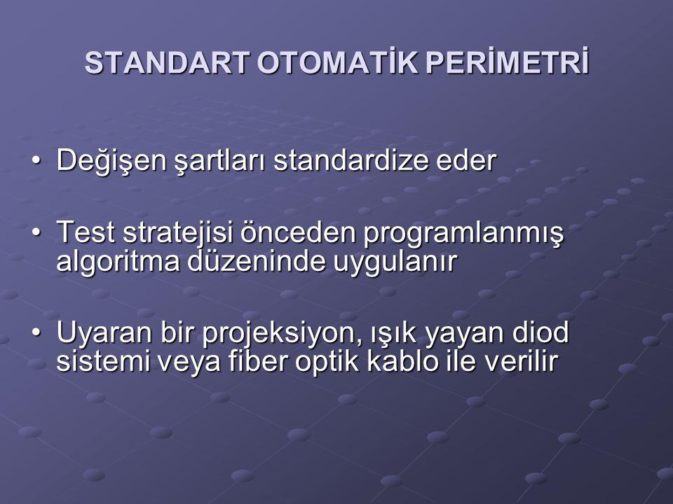 STANDART OTOMATİK PERİMETRİ