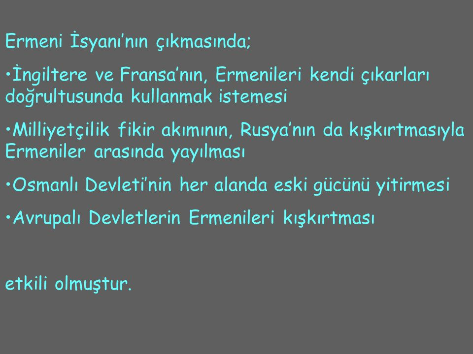 Ermeni İsyanı'nın çıkmasında;