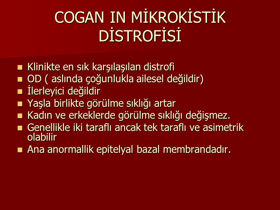 COGAN IN MİKROKİSTİK DİSTROFİSİ