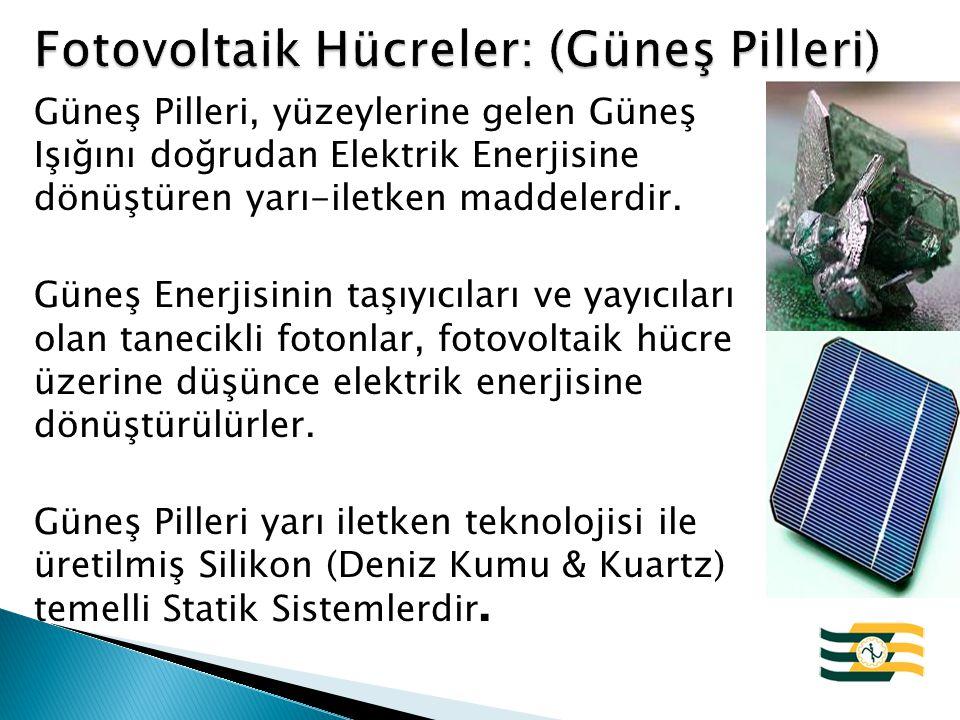 Fotovoltaik Hücreler: (Güneş Pilleri)