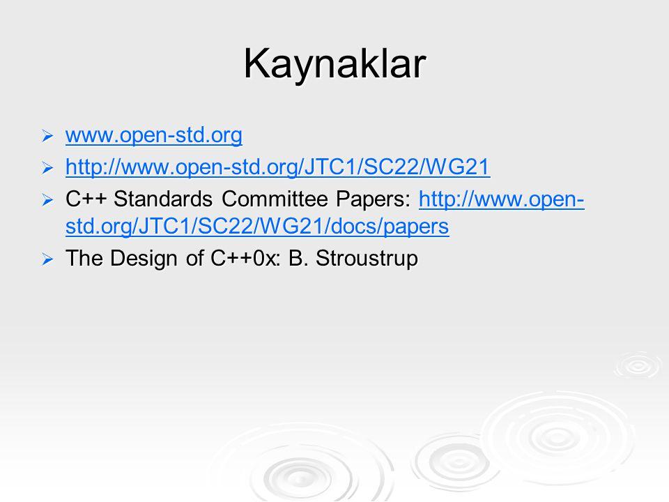 Kaynaklar www.open-std.org http://www.open-std.org/JTC1/SC22/WG21