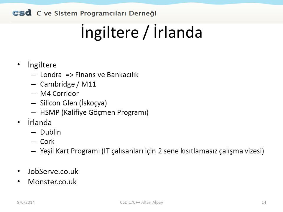 İngiltere / İrlanda İngiltere İrlanda JobServe.co.uk Monster.co.uk