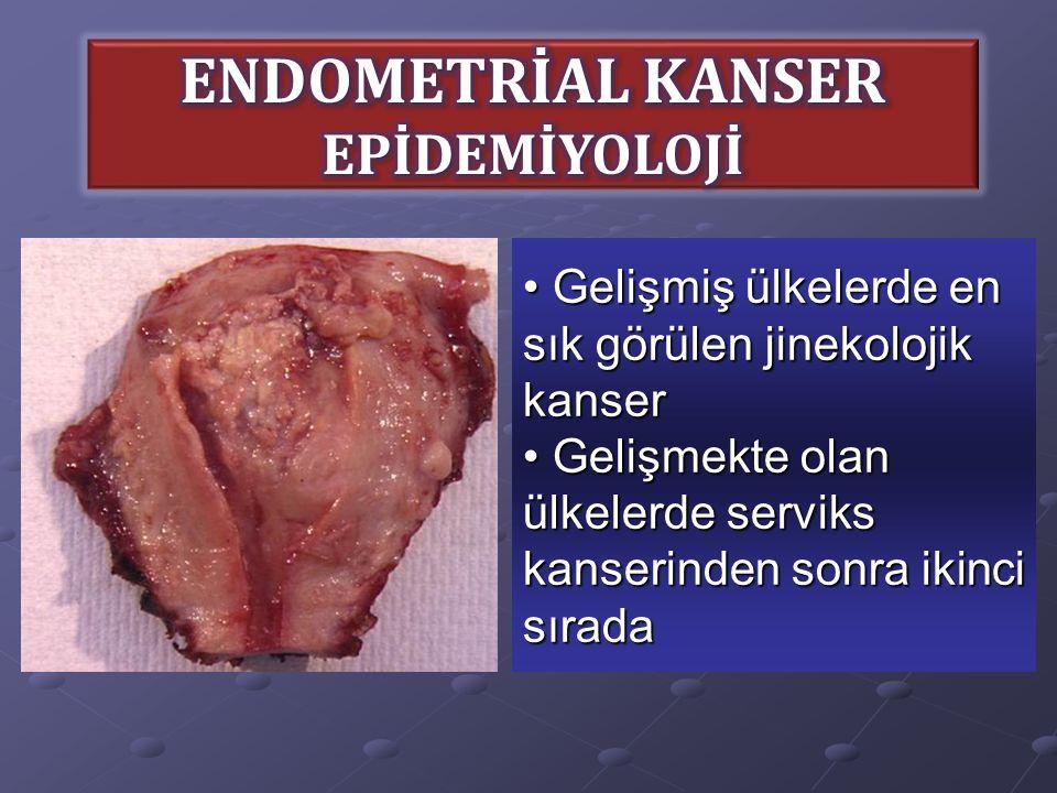 ENDOMETRİAL KANSER EPİDEMİYOLOJİ