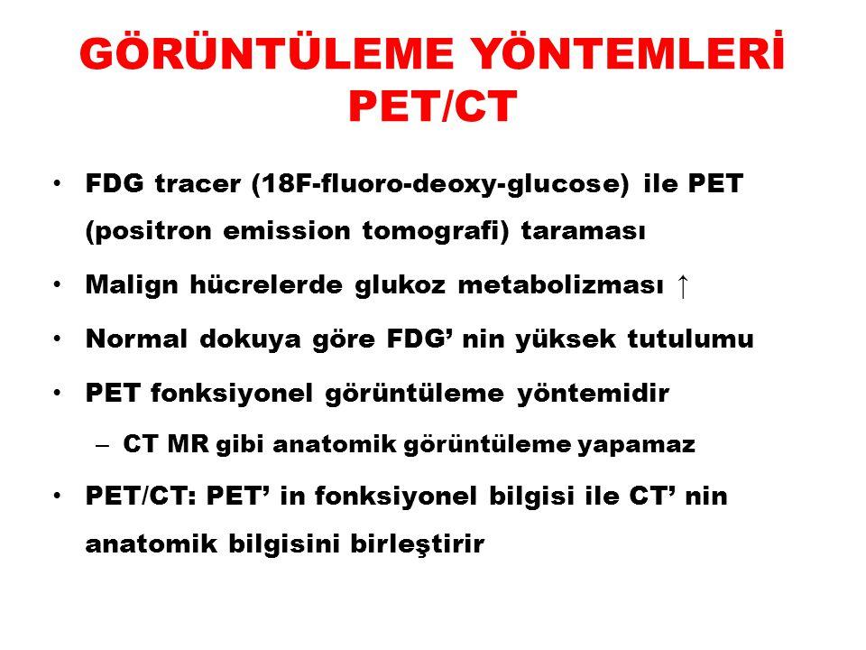 GÖRÜNTÜLEME YÖNTEMLERİ PET/CT