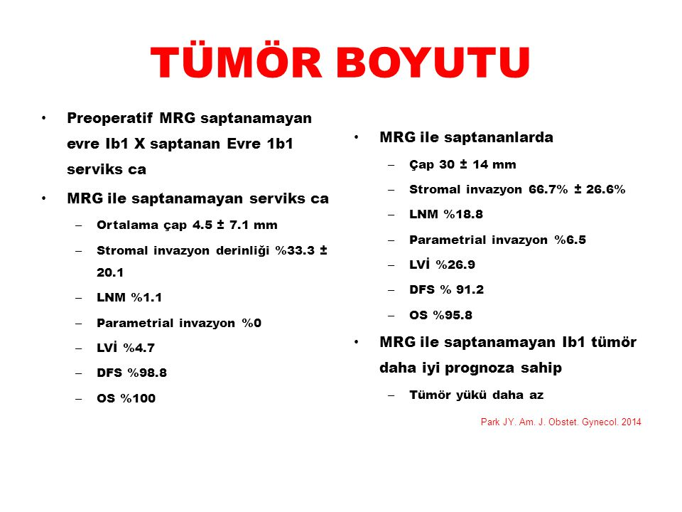 TÜMÖR BOYUTU Preoperatif MRG saptanamayan evre Ib1 X saptanan Evre 1b1 serviks ca. MRG ile saptanamayan serviks ca.