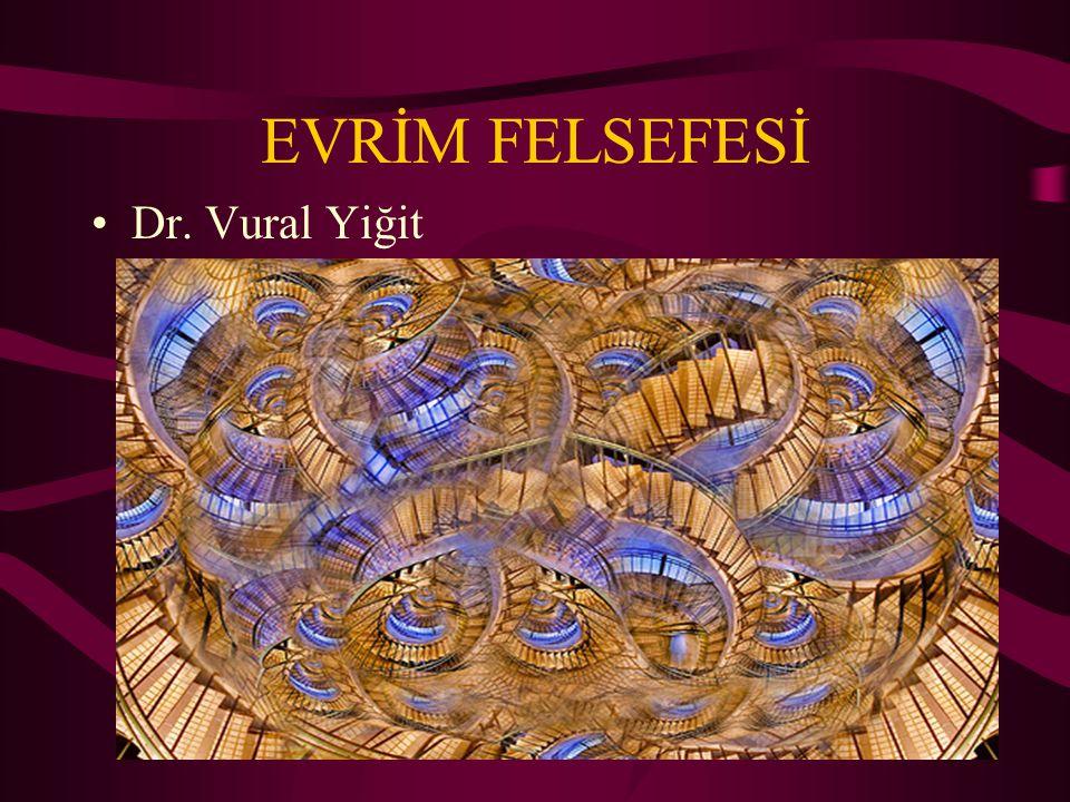EVRİM FELSEFESİ Dr. Vural Yiğit