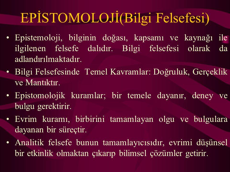 EPİSTOMOLOJİ(Bilgi Felsefesi)