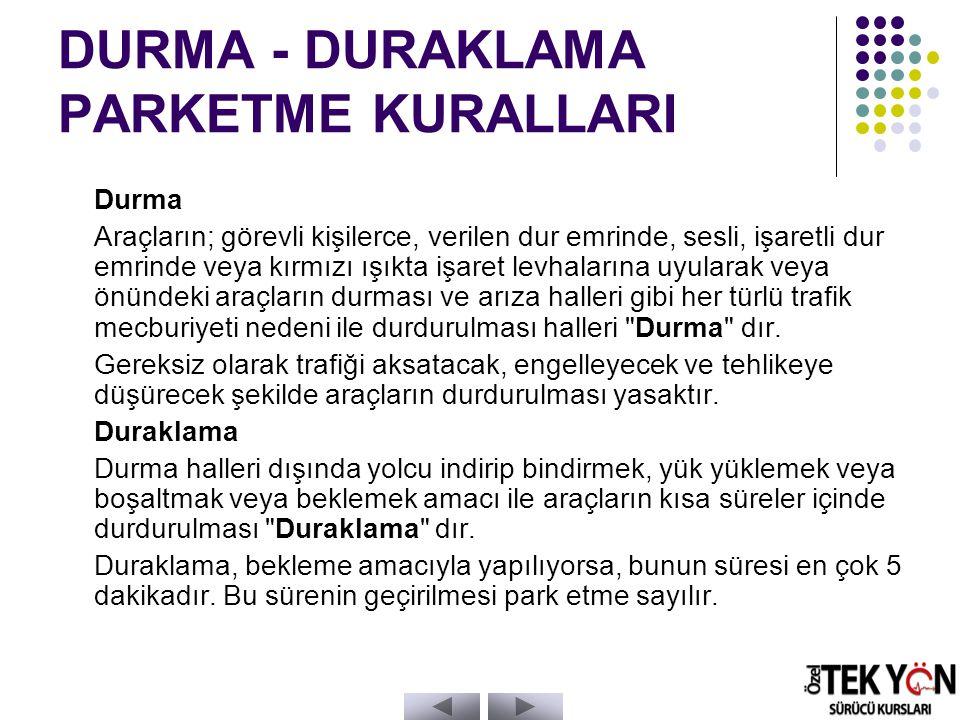 DURMA - DURAKLAMA PARKETME KURALLARI