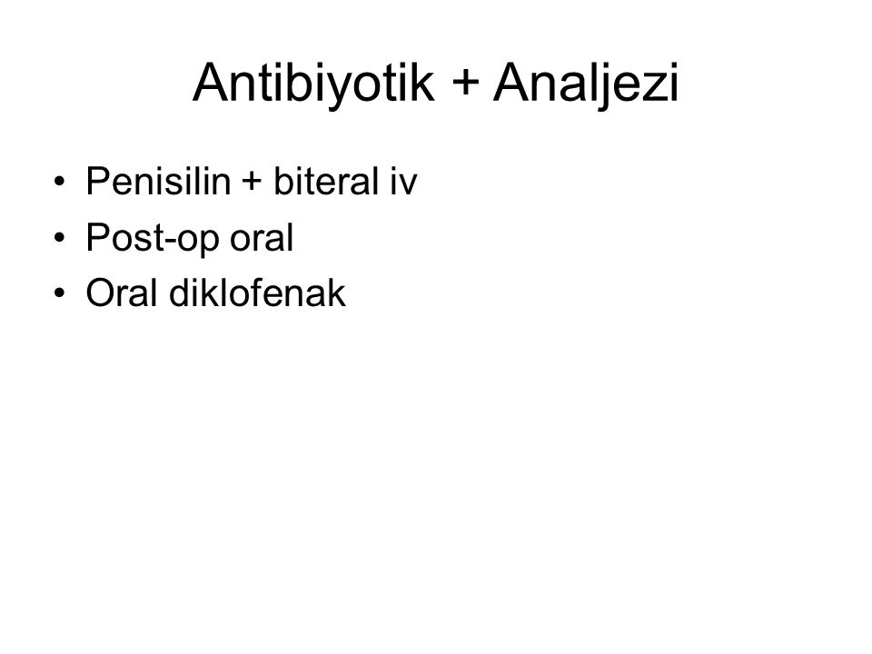 Antibiyotik + Analjezi
