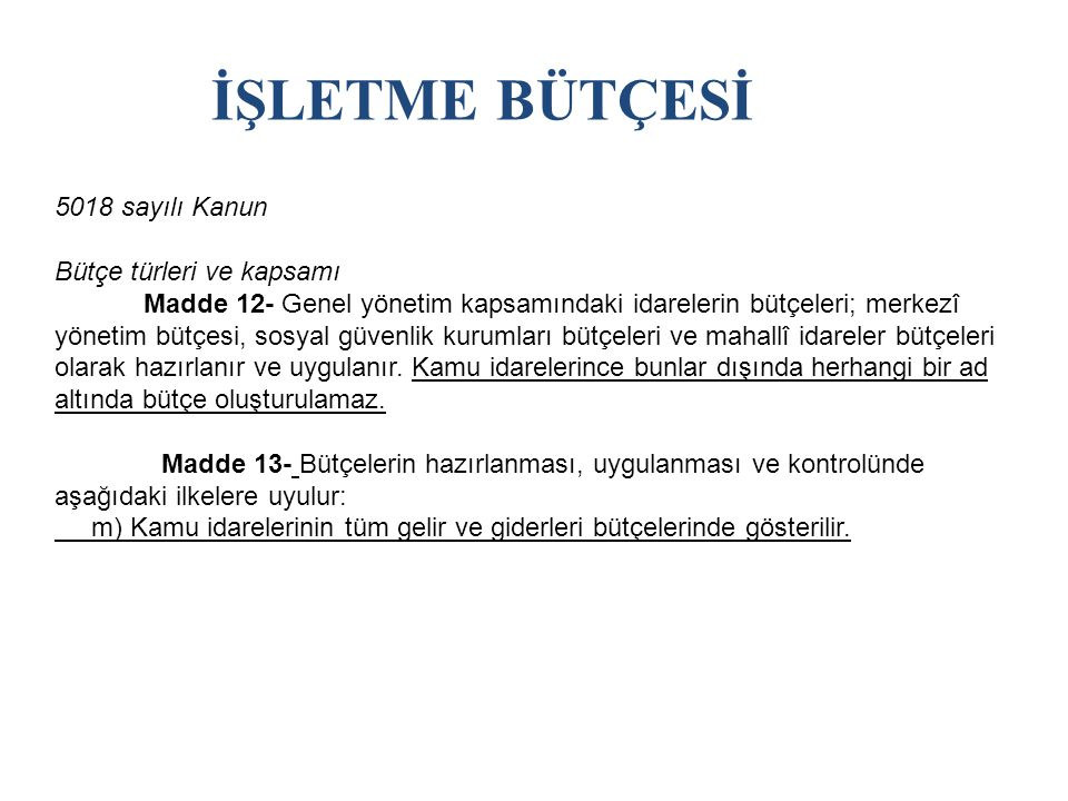 İŞLETME BÜTÇESİ 5018 sayılı Kanun Bütçe türleri ve kapsamı