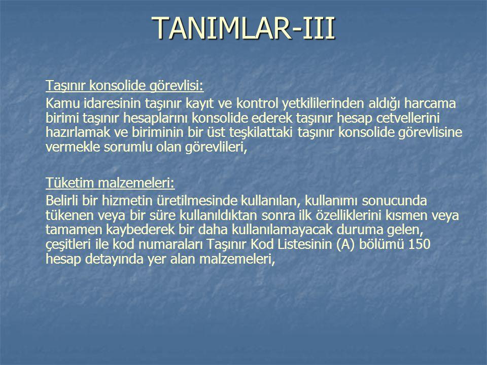 TANIMLAR-III Taşınır konsolide görevlisi: