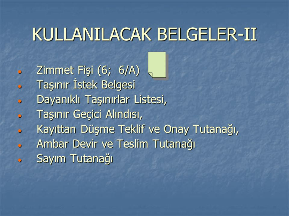 KULLANILACAK BELGELER-II