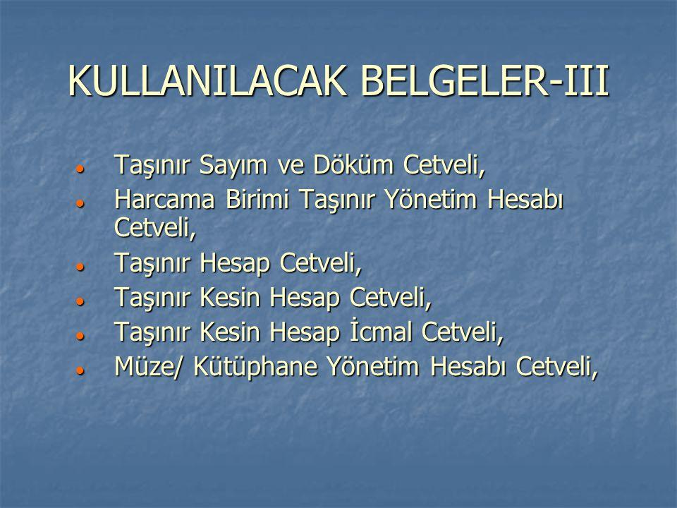 KULLANILACAK BELGELER-III