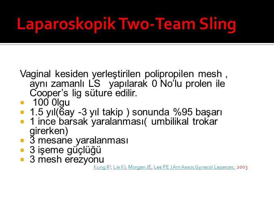 Laparoskopik Two-Team Sling
