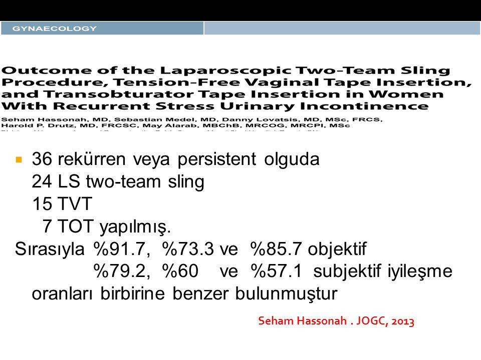 36 rekürren veya persistent olguda 24 LS two-team sling 15 TVT