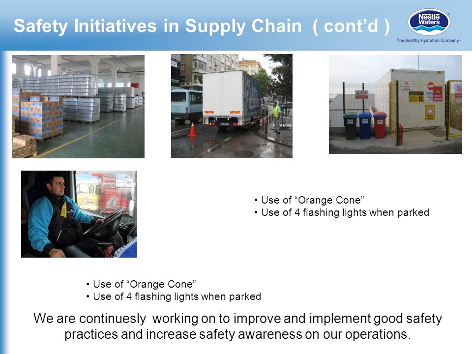Safety Initiatives in Supply Chain ( cont'd )