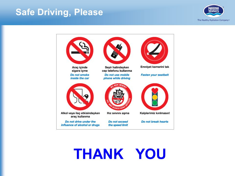 Safe Driving, Please THANK YOU