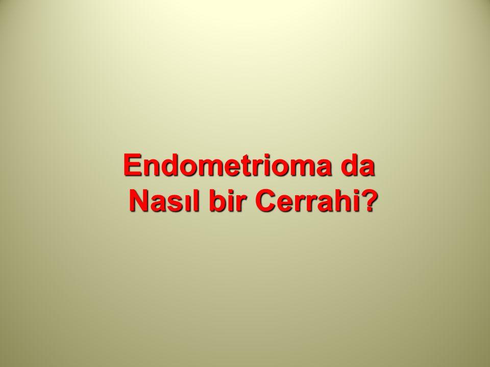 Endometrioma da Nasıl bir Cerrahi