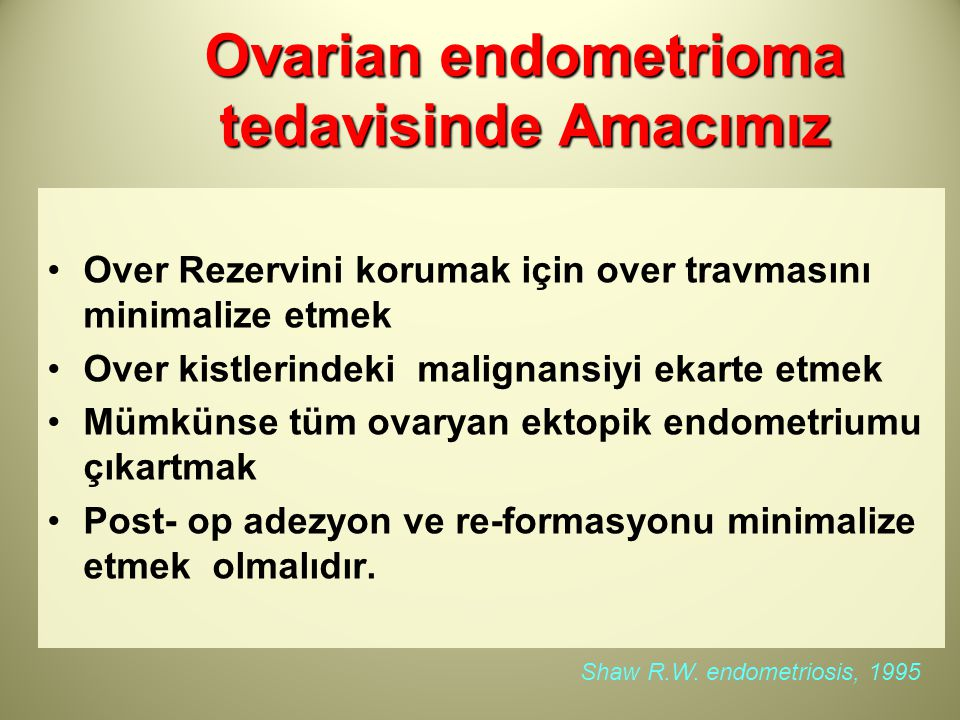 Ovarian endometrioma tedavisinde Amacımız