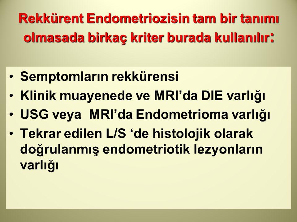 Rekkürent Endometriozisin tam bir tanımı olmasada birkaç kriter burada kullanılır: