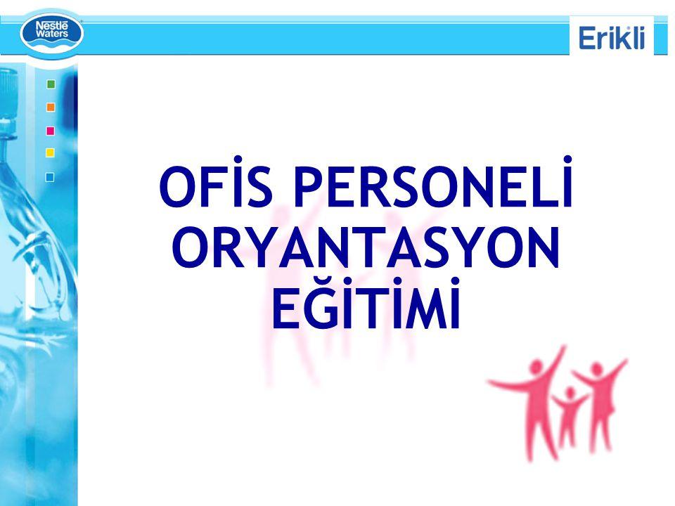 OFİS PERSONELİ ORYANTASYON EĞİTİMİ