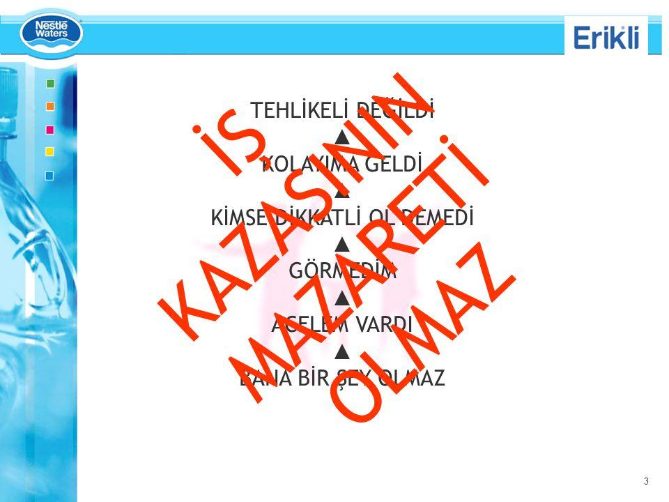 İŞ KAZASININ MAZARETİ OLMAZ