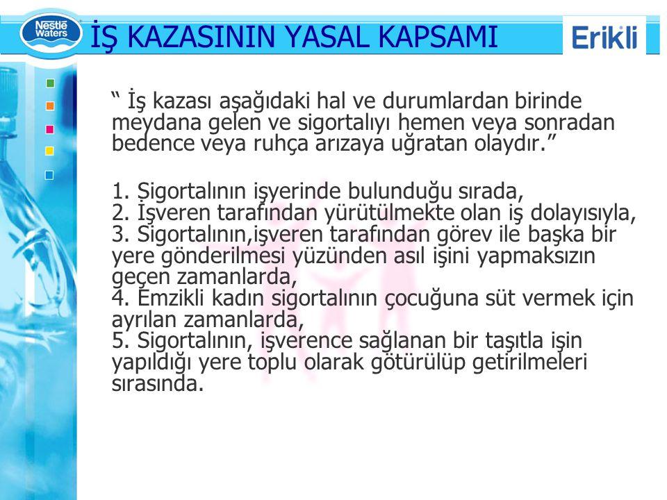 İŞ KAZASININ YASAL KAPSAMI