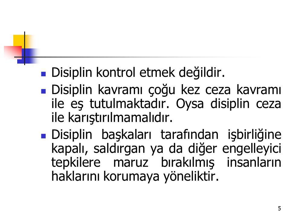Disiplin kontrol etmek değildir.