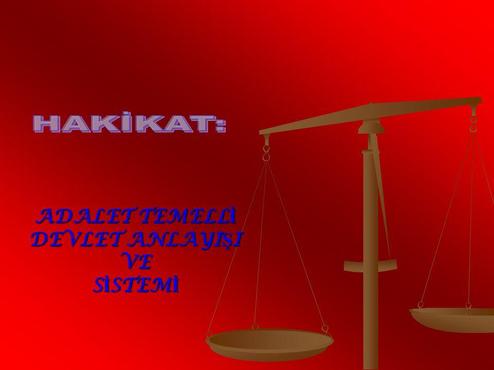 ADALET TEMELLİ DEVLET ANLAYIŞI VE SİSTEMİ