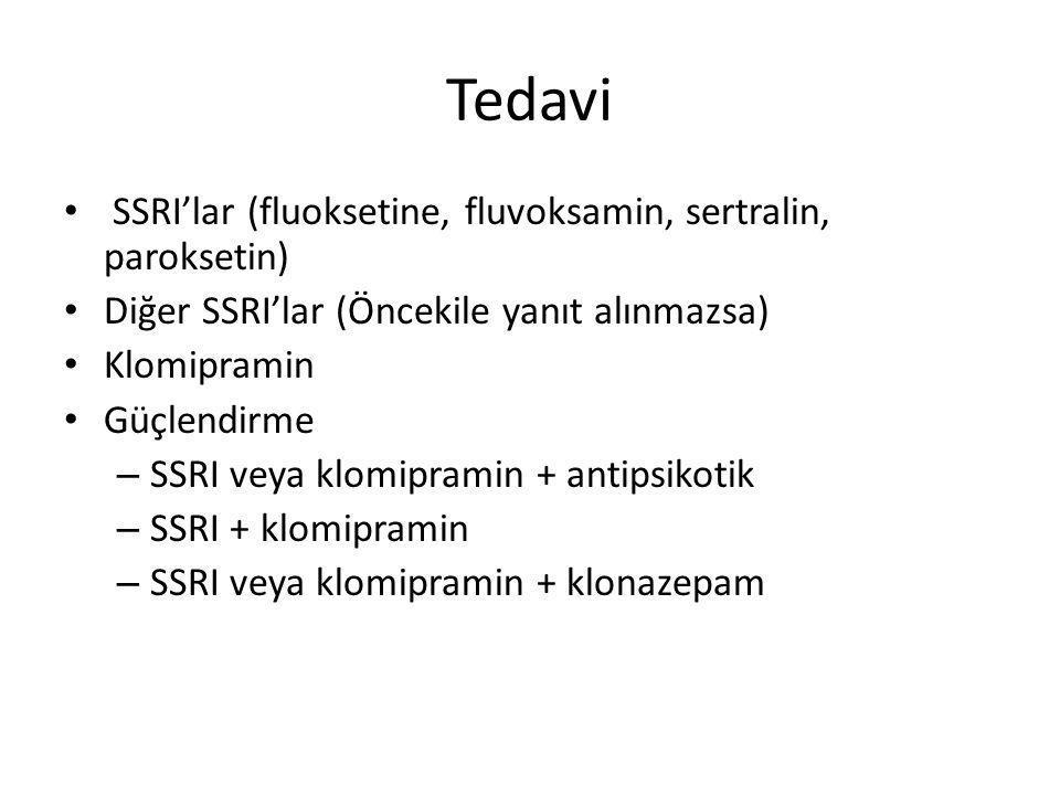 Tedavi SSRI'lar (fluoksetine, fluvoksamin, sertralin, paroksetin)