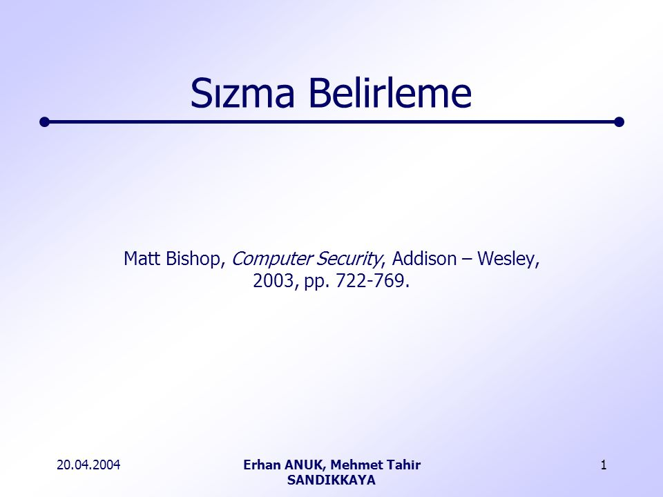 Matt Bishop, Computer Security, Addison – Wesley, 2003, pp