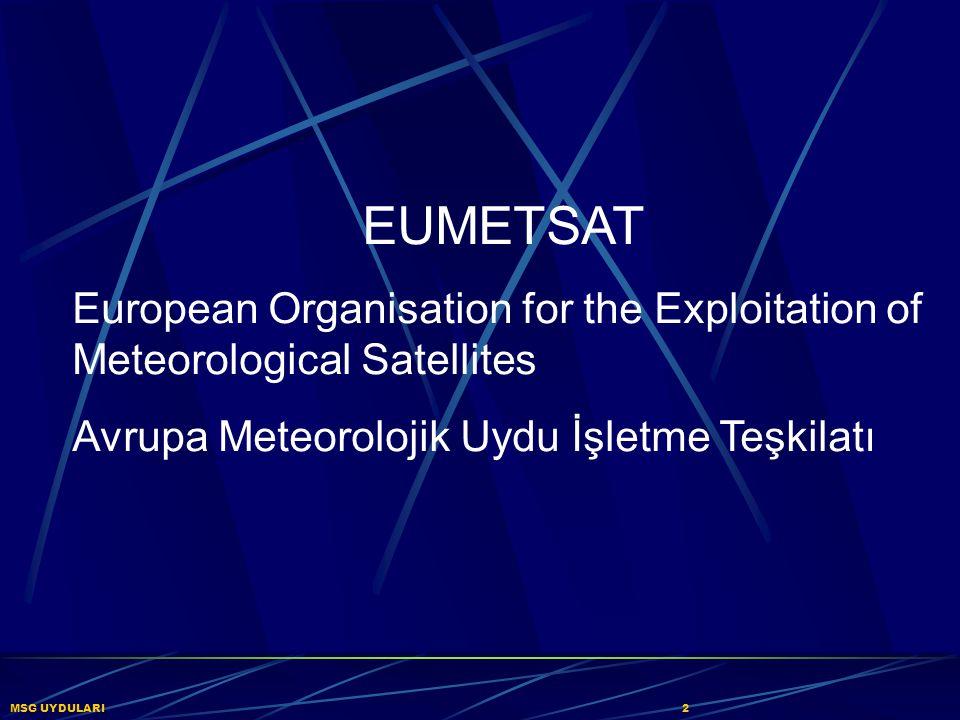 EUMETSAT European Organisation for the Exploitation of Meteorological Satellites. Avrupa Meteorolojik Uydu İşletme Teşkilatı.