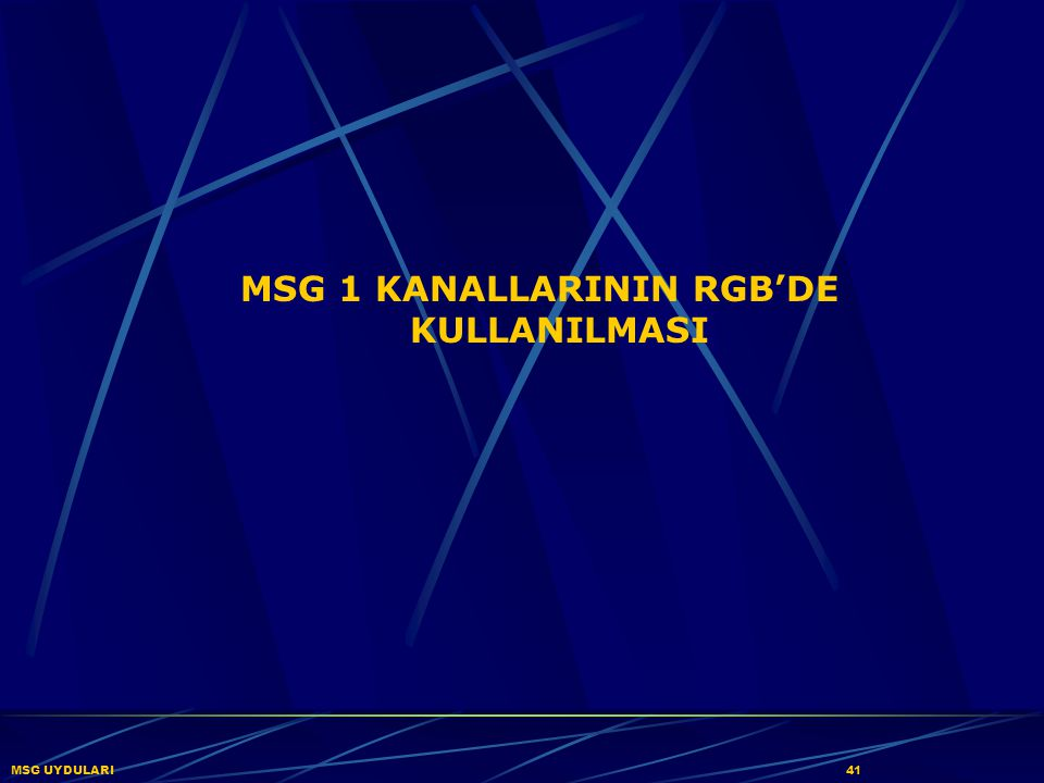 MSG 1 KANALLARININ RGB'DE KULLANILMASI