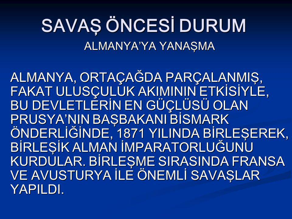 SAVAŞ ÖNCESİ DURUM ALMANYA'YA YANAŞMA.