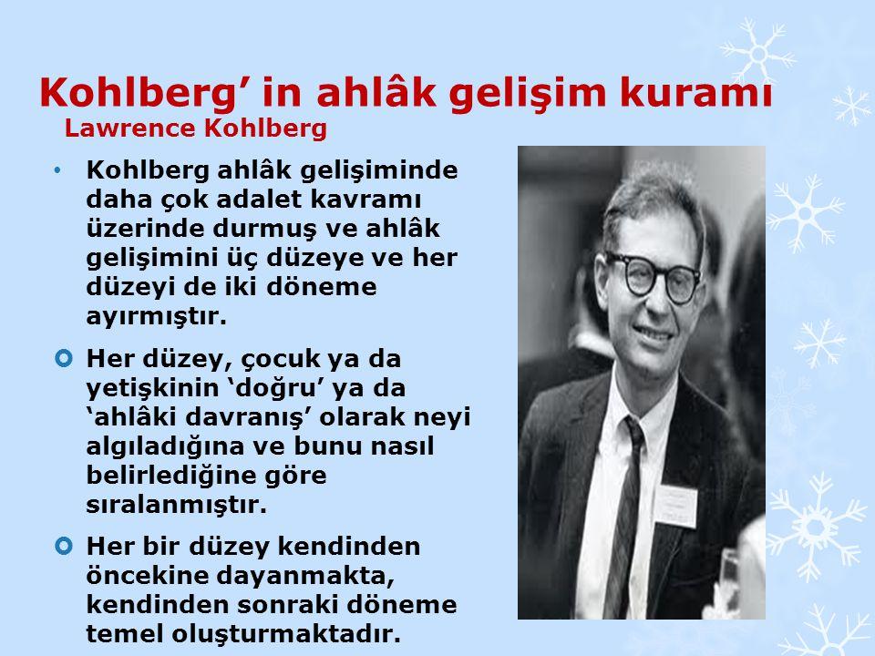 Kohlberg' in ahlâk gelişim kuramı