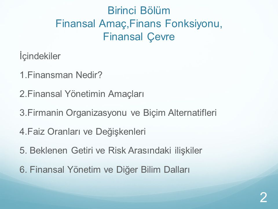 Birinci Bölüm Finansal Amaç,Finans Fonksiyonu, Finansal Çevre